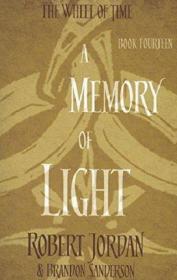 Wheel of Time #14:A Memory Of Light 英文原版 英文小说 科幻小说 时光之轮第14部:光之回忆 Robert Jordan Orbit