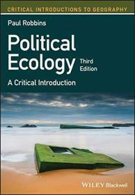 Political Ecology: A Critical Introduction (Critical Introductions to Geography) 英文原版 政治生态学基础
