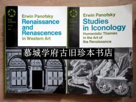 【经典】插图本(325幅)/潘诺夫斯基名著2种:ERWIN PANOFSKY: STUDIES IN ICONOLOGY - HUMANISTIC THEMES IN THE ART OF THE RENAISSANCE / RENAISSANCE AND RENASCENCES IN WESTERN ART