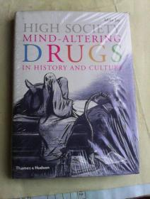 High Society: Mind-Altering Drugs in History and Culture   英文原版精装  铜版纸彩印   内多图片