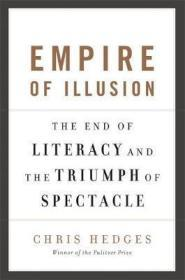 帝国的幻灭与自由主义者的死亡 Empire of Illusion : The End of Literacy and the Triumph of Spectacle