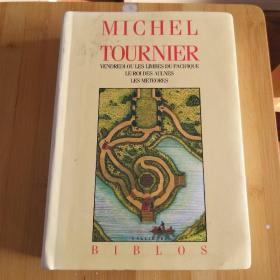 Michel Tournier /  Vendredi ou Les Limbes du Pacifique. Le Roi des aulnes. Les Météores 《米歇尔·图尼埃小说集 》(礼拜五或太平洋上的灵薄狱 / 桤木王/ 流星) 法文原版 软精装 24开