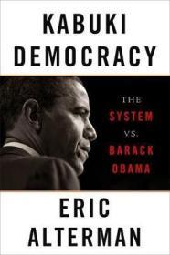 制度与奥巴马  Kabuki Democracy : The System vs. Barack Obama
