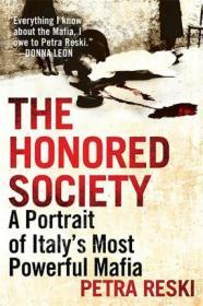 尊敬的社会:意大利最强大的黑手党的肖像  The Honored Society : A Portrait of Italys Most Powerful Mafia