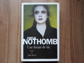 """法文版 Une forme de vie 某种活法 法语当代名家名作 Amelie Nothomb 法国出版界的一个""""神话"""""""