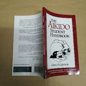 The Aikido Student Handbook: A Guide to the Philosophy, Spirit, Etiquette and Training Methods of Aikido  合气道学生手册:合气道的哲学、精神、礼仪和训练方法指南
