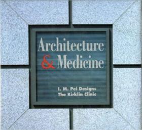 Architecture and Medicine: I.M. Pei Designs the Kirklin Clinic