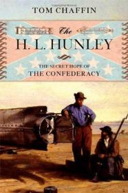 The H. L. Hunley, the Secret Hope of the Confederacy (Signed By Author)
