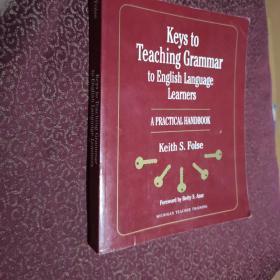 Keys to Teaching  Grammar  to English  Language Learners  A  PRACTICAL  HANDBOOK