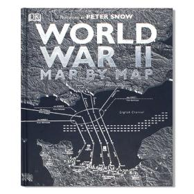 World War II Map by Map 第二次世界大战地图 揭示二战全故事 DK百科特制地图 历史地图演示 视觉历史书 英文原版