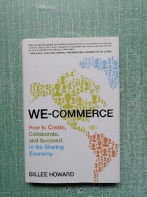 We-Commerce  How to Create, Collaborate, and Suc