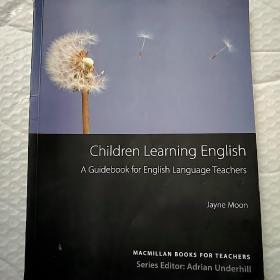 EnglishChildren Learning English: A Guidebook for English Language Teachers【《儿童英语学习:英语教师指南》】
