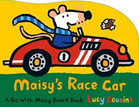 Maisy's Race Car  A Go with Maisy Board Book