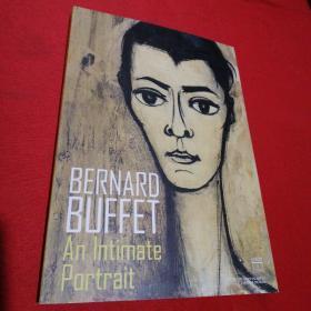 BERNARD BUFFET An lntimate portrait(伯纳德·巴菲特的终极肖像)平装16开内页干净,请参看实图