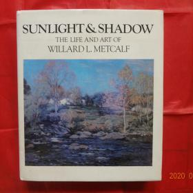 Sunlight & Shadow: The Life and Art of Willard L. Metcalf