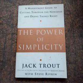 The Power of Simplicity A management guide to cutting through the nonsense and doing things right026