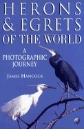 Herons and Egrets of the World : A Photographic Journey
