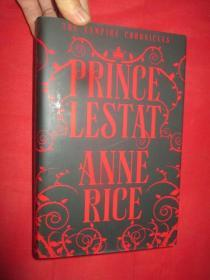 Prince Lestat: The Vampire Chronicles         ( 小16开,硬精装) 【详见图】