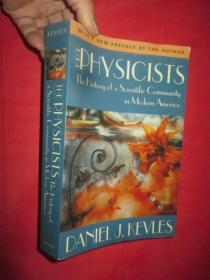 The Physicists: The History of a Scientific Community in Modern America, Revised Edition     (  小16开 ) 【详见图】