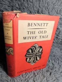 THE OLD WIVES TALE BY ARNOLD BENNETT  人人文库 带书衣  EVERYMANS LIBRARY  17.5X11.3CM