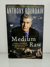 安东尼·波登 半生不熟:厨房里的黑暗与光  Medium Raw - A Bloody Valentine To The World Of Food And The People Who Cook by Anthony Bourdain (烹调)英文原版书
