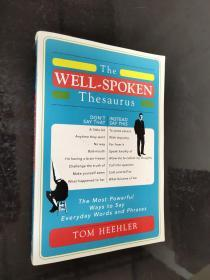 The Well-Spoken Thesaurus; The Most Powerful Ways to Say Everyday words and phrases