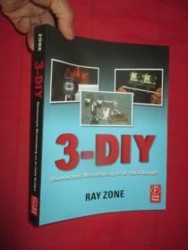 3-DIY : Stereoscopic Moviemaking on an Indie Budget      (  16开 ) 【详见图】