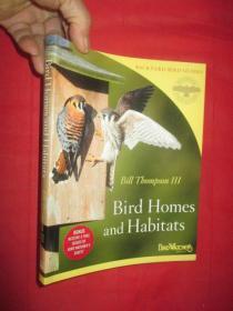 Bird Homes and Habitats     (  16开 ) 【详见图】