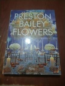Preston Bailey Flowers: Centerpieces, Place Setting, Ceremonies, and Parties普雷斯顿贝利花摆设,餐具,仪式,和聚会