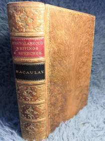 1873年 THE MISCELLANEOUS WRITINGS AND SPEECHES OF LORD MACAULAY  名坊RIVIERE装帧  树形封面 全皮装帧  烫金书脊 三面书口花纹 19.3X13.5CM