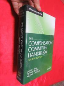 The Compensation Committee Handbook, Fourth Edition      (小16开 ,硬精装) 【详见图】