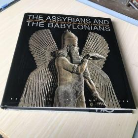 THE ASSYRIANS AND THE BABYLONIANS