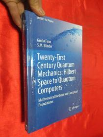 Twenty-First Century Quantum Mechanics: Hilbert Space to Qu...     (小16开,硬精装)  【详见图】,全新未开封