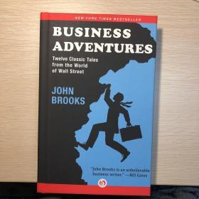 BUSINESS ADVENTURE~Twelve Classic Tales from the   world of Wall Street