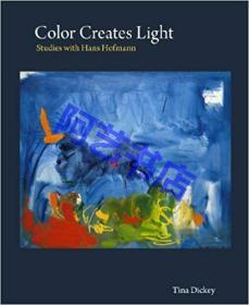 Color Creates Light: Studies with Hans Hofmann 跟霍夫曼学绘画色彩技巧