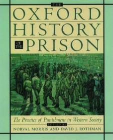 牛津监狱史:西方社会的刑罚实践  The Oxford History of the Prison : The Practice of Punishment in Western Society