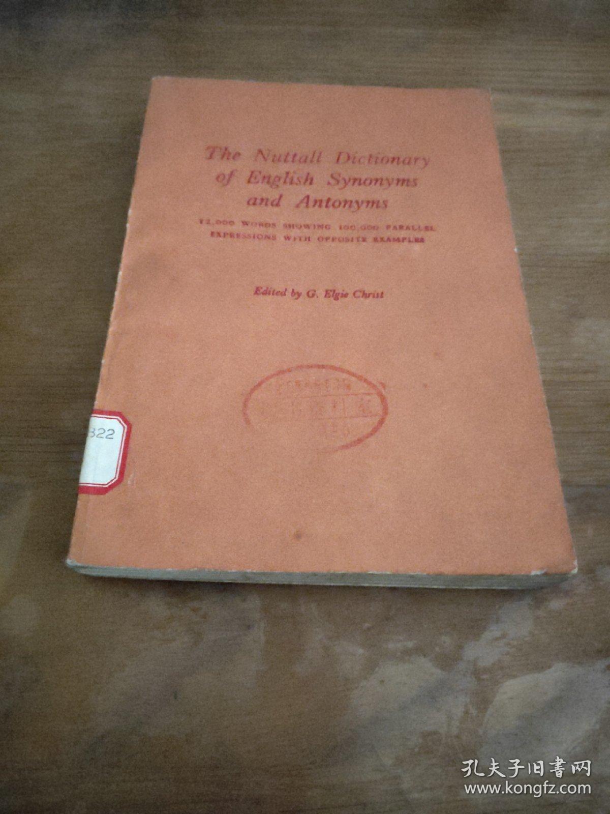 THE NUTTALL DICTIONARY OF ENGLISH SYNONYMA AND ANTONYMS(纳托英语同义词与反义词词典)【英文版,国内影印】