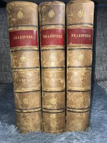 1872年签名 THE COMPLETE WORKS OF SHAKSPERE  GRAGEDIES COMEDIES HISTORIES 3本全 含100副钢板插图  3/4真皮装帧  竹节书脊 三面书口花纹  27.5X19.5CM