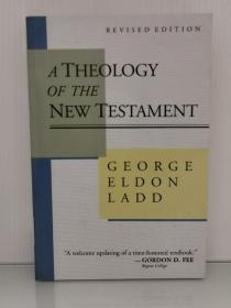 A Theology of the New Testament by George Eldon Ladd 英文原版书