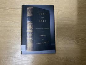 (初版)Used and Rare:Travels in the Book World    《旧书与珍本》,著名洋书话,精装