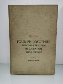 自然主义、理想主义、现实主义、实用主义:以及在教育与宗教领域的实践 Four Philosophies :And Their Practice in Education and Religion by J. Donald Butler (哲学)英文原版书
