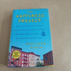The Happiness Project:Or, Why I Spent a Year Trying to Sing in the Morning, Clean My Closets, Fight Right, Read Aristotle, and Generally Have More Fun