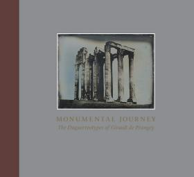 现货 Monumental Journey - The Daguerreotypes of Girault de Prangey   英文原版 刻板印象纪念碑之旅