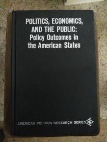英文原版 POLITICS,ECONOMICS,AND THE PUBLIC:Policy Outcomes in the American States 政治,经济学和公众:美国的政策成果