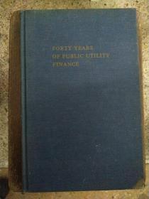 英文原版 FORTY YEARS OF PUBLIC UTILITY FINANCE 四十年公共事业财政