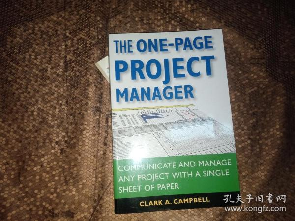 The One-Page Project Manager:Communicate and Manage Any Project With a Single Sheet of Paper