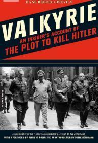 《瓦尔基里计划:刺杀希特勒密谋》Valkyrie: An Insiders Account of the Plot to Kill Hitler 作者全程参与瓦尔基里计划