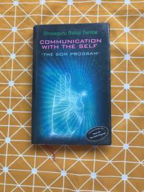 COMMUNICATION WITH THE SELF:THE SOM PROGRAM(附光盘)