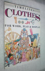 Clothes: For Work, Play & Display (Timelines Series) 平装大16开原版外文书