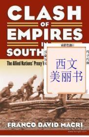 【包邮】2012年版 精装 中国南方抗战 Clash of Empires in South China : The Allied Nations Proxy War with Japan
